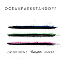 Good News (Thompson Remix)/Ocean Park Standoff