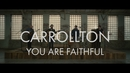 You Are Faithful (Performance Video)/Carrollton
