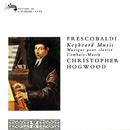 Frescobaldi: Keyboard Music/Christopher Hogwood
