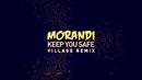 Keep You Safe (ViLLAGE Remix / Lyric Video)/Morandi