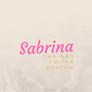 Chained To The Rhythm/Sabrina