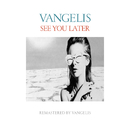 See You Later (Remastered 2016)/Vangelis