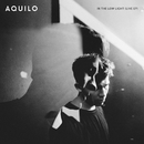 In The Low Light (Live)/Aquilo