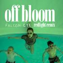 Falcon Eye (Redlight Remix)/Off Bloom