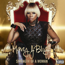 Strength Of A Woman/Mary J. Blige