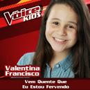 Vem Quente Que Eu Estou Fervendo (Ao Vivo / The Voice Brasil Kids 2017)/Valentina Francisco