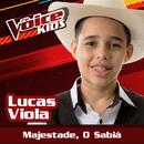 Majestade, O Sabiá (Ao Vivo / The Voice Brasil Kids 2017)/Lucas Viola