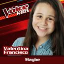 Maybe (Ao Vivo / The Voice Brasil Kids 2017)/Valentina Francisco