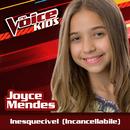 Inesquecível (Incancellabile) (Ao Vivo / The Voice Brasil Kids 2017)/Joyce Mendes