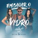 Embaçar O Vidro (feat. Simone & Simaria)/Naldo Benny