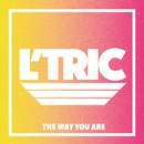 The Way You Are/L'Tric