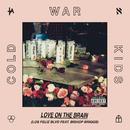 Love On The Brain (Los Feliz Blvd) (feat. Bishop Briggs)/Cold War Kids