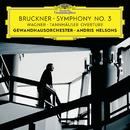 Bruckner: Symphony No. 3 / Wagner: Tannhäuser Overture (Live)/Gewandhausorchester Leipzig, Andris Nelsons