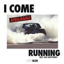 I Come Running (feat. Silk Matthews)/AtellaGali