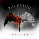 Halfway There/Mark Slaughter