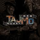 TajMo/Taj Mahal, Keb' Mo'