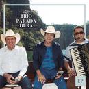 Trio Parada Dura - EP (Ao Vivo)/Trio Parada Dura