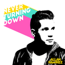 Never Turning Down/Allan Ramirez