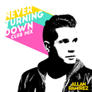 Never Turning Down (Club Mix)/Allan Ramirez