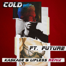 Cold (Kaskade & Lipless Remix) (feat. Future)/Maroon 5