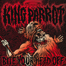 Bite Your Head Off/King Parrot
