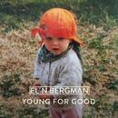 Young For Good/Elin Bergman