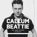 We Are Stars (Remixes)/Callum Beattie