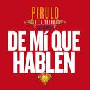 De Mí Que Hablen/Pirulo Y La Tribu