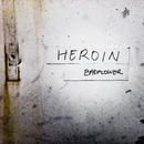 Heroin (Rock Edit)/Badflower