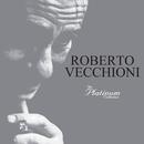 The Platinum Collection/Roberto Vecchioni