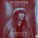 Passport Home (Deepend Remix)/JP Cooper