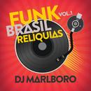 Funk Brasil Relíquias (Vol. 1)/DJ Marlboro
