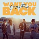 Want You Back/Citizen Four