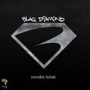 Hamba Nami/Blaq Diamond