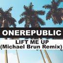 Lift Me Up (Michael Brun Remix)/OneRepublic, Michael Brun