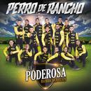 Perro De Rancho/La Poderosa Banda San Juan