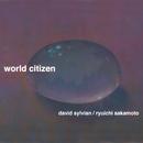 World Citizen/David Sylvian, Ryuichi Sakamoto