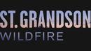 Wildfire (Single Version / Audio)/St. Grandson