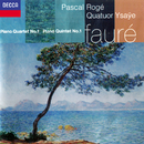 Fauré: Piano Quintet No. 1; Piano Quartet No. 1/Pascal Rogé, Quatuor Ysaÿe