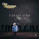 Casada O No/Chuy Lizárraga y Su Banda Tierra Sinaloense