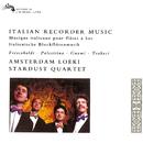 Italian Recorder Music/Amsterdam Loeki Stardust Quartet