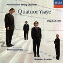 Mendelssohn: String Quartets Nos. 1, 2, & 6/Quatuor Ysaÿe