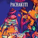 PACHAKUTI/Los Tekis