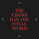 The Cross Has The Final Word (Live)/Cody Carnes