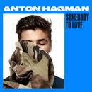 Somebody To Love/Anton Hagman
