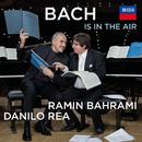 Bach Is In The Air/Ramin Bahrami, Danilo Rea