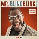 Mr. Bling Bling Classics/Alphonso Williams