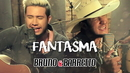 Fantasma/Bruno & Barretto
