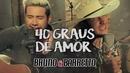 40 Graus De Amor/Bruno & Barretto