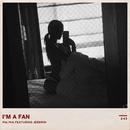 I'm A Fan (feat. Jeremih)/Pia Mia